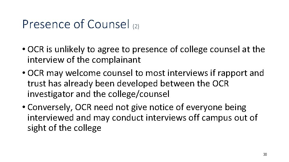 Presence of Counsel (2) • OCR is unlikely to agree to presence of college