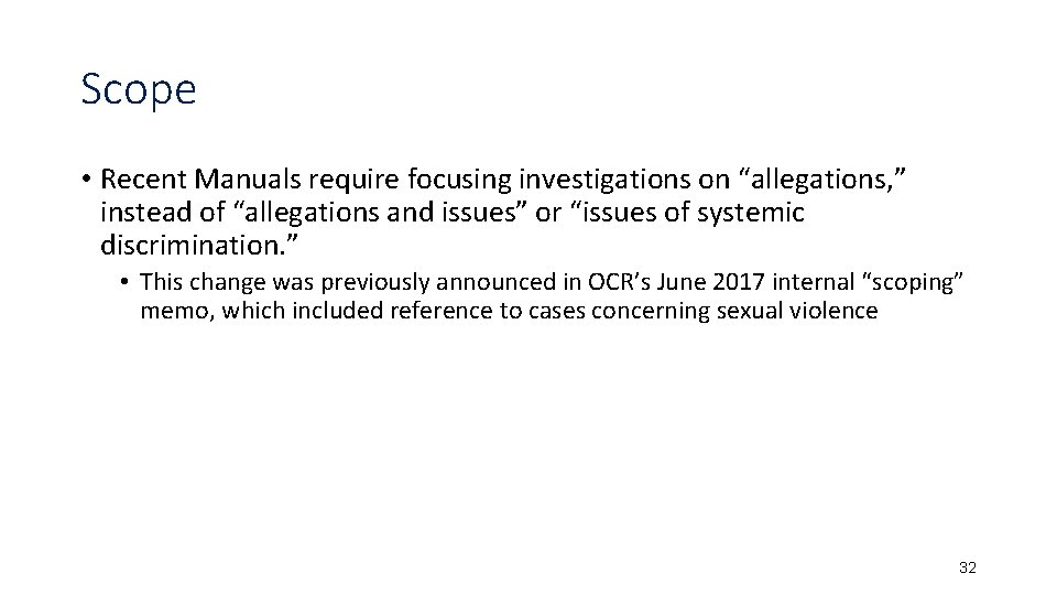 """Scope • Recent Manuals require focusing investigations on """"allegations, """" instead of """"allegations and"""