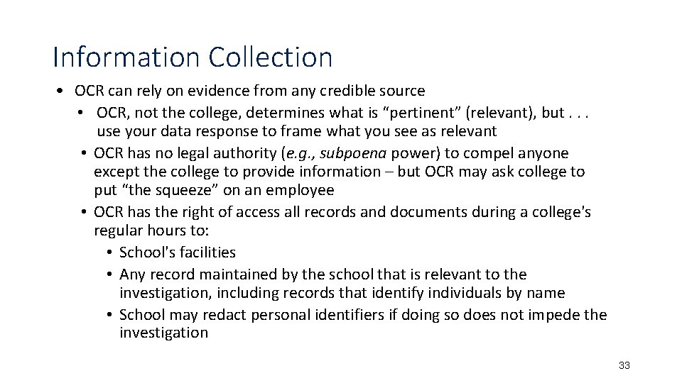 Information Collection • OCR can rely on evidence from any credible source • OCR,