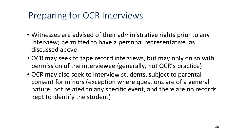 Preparing for OCR Interviews • Witnesses are advised of their administrative rights prior to