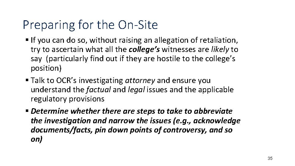 Preparing for the On-Site § If you can do so, without raising an allegation