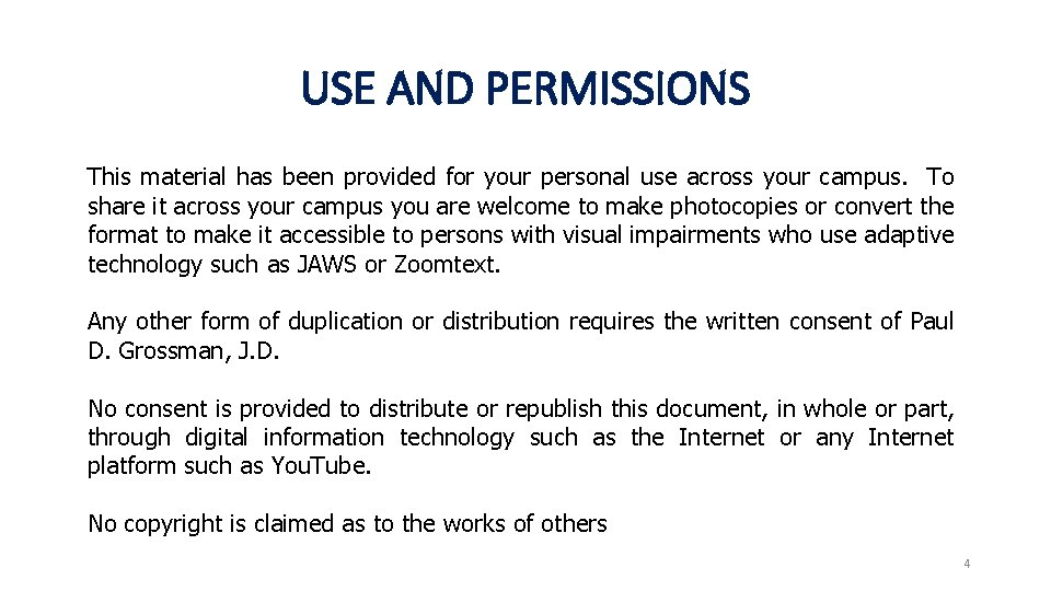 USE AND PERMISSIONS This material has been provided for your personal use across your
