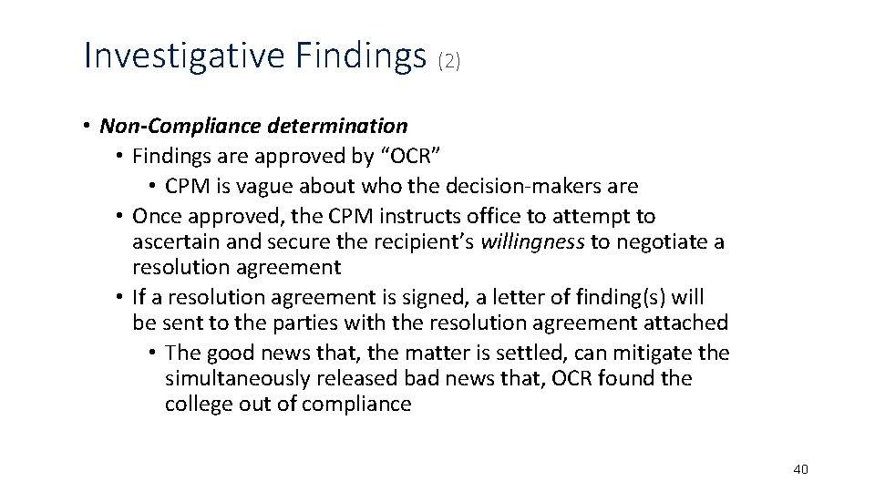 """Investigative Findings (2) • Non-Compliance determination • Findings are approved by """"OCR"""" • CPM"""