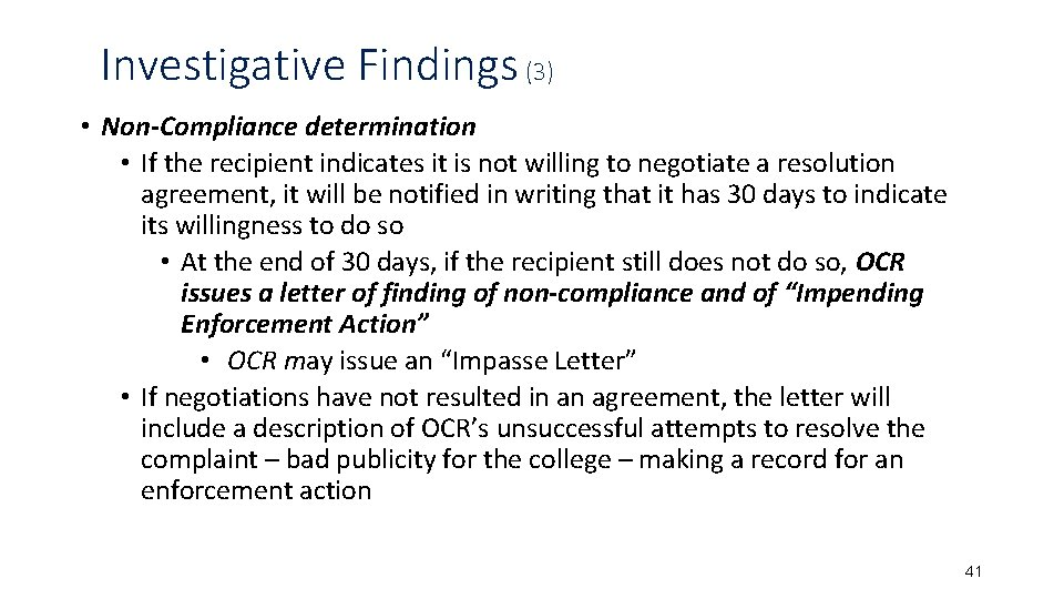 Investigative Findings (3) • Non-Compliance determination • If the recipient indicates it is not