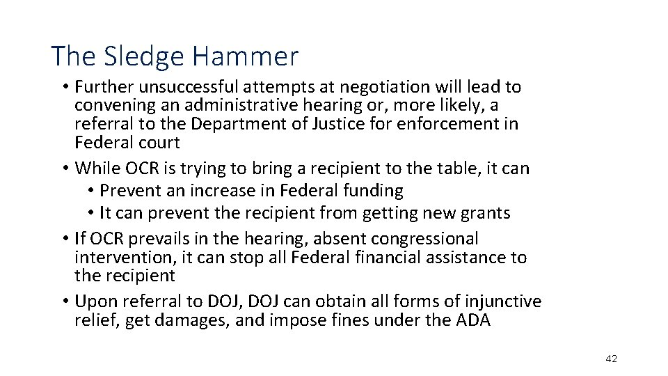 The Sledge Hammer • Further unsuccessful attempts at negotiation will lead to convening an