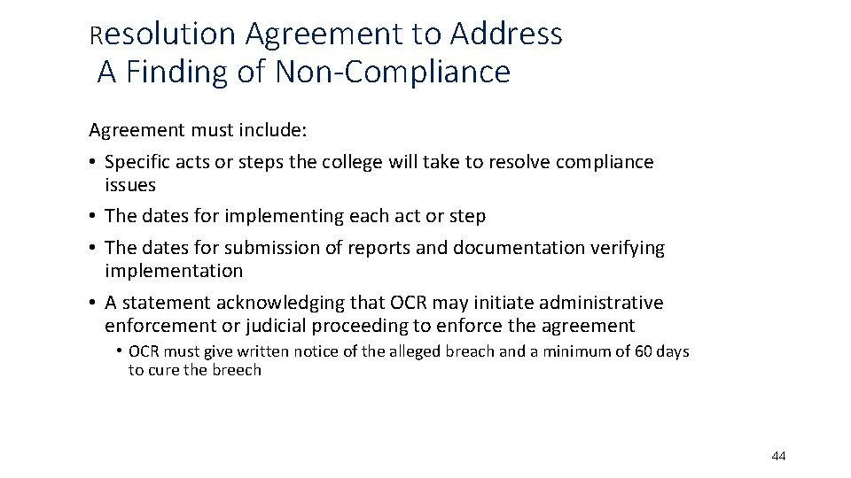 Resolution Agreement to Address A Finding of Non-Compliance Agreement must include: • Specific acts