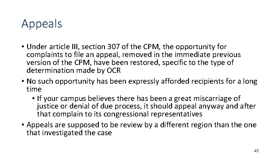 Appeals • Under article III, section 307 of the CPM, the opportunity for complaints
