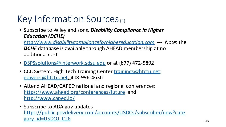 Key Information Sources (1) • Subscribe to Wiley and sons, Disability Compliance in Higher