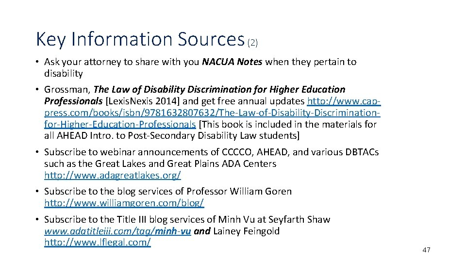 Key Information Sources (2) • Ask your attorney to share with you NACUA Notes