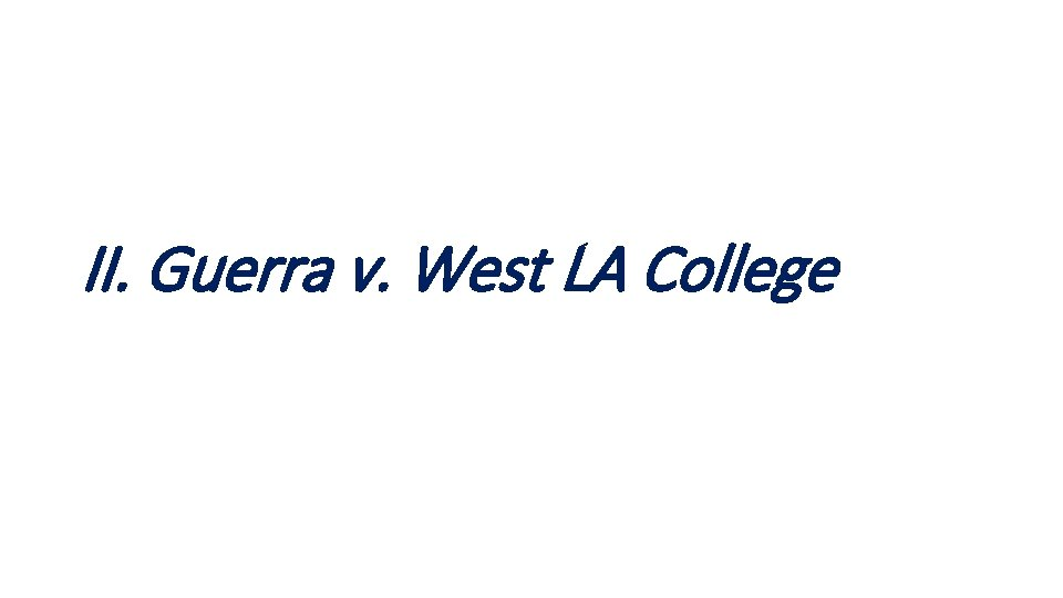 II. Guerra v. West LA College