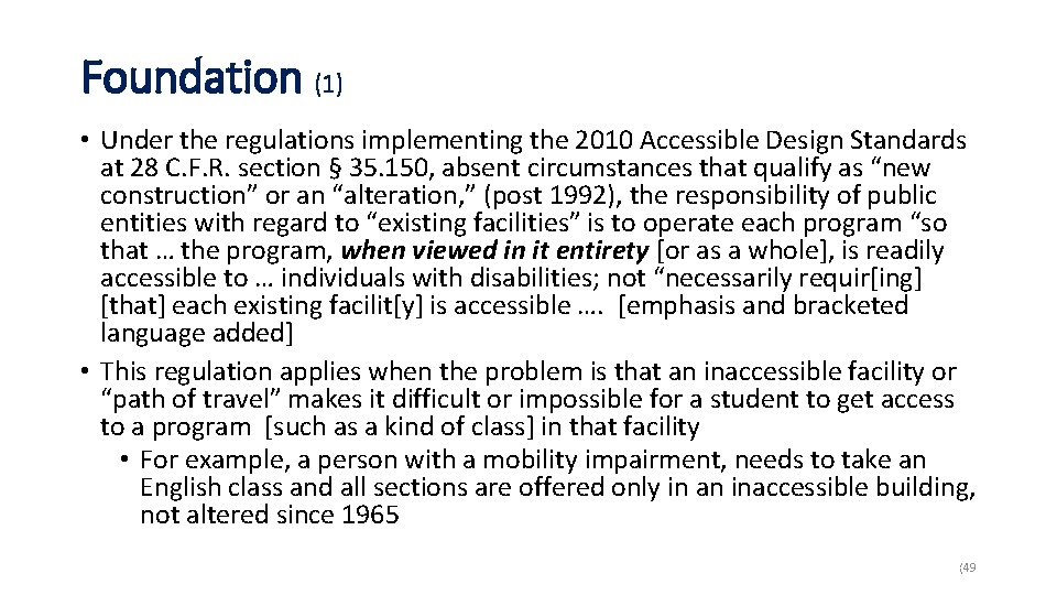 Foundation (1) • Under the regulations implementing the 2010 Accessible Design Standards at 28