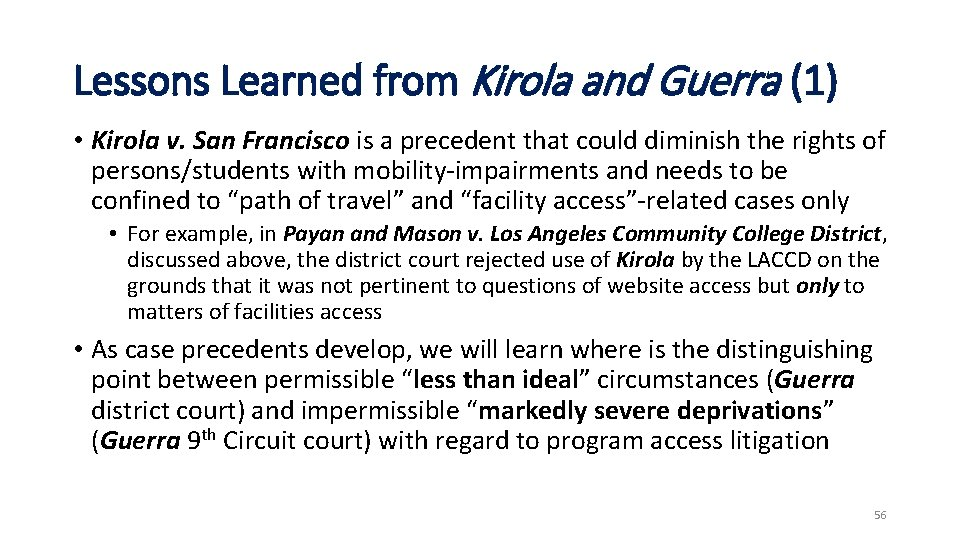 Lessons Learned from Kirola and Guerra (1) • Kirola v. San Francisco is a
