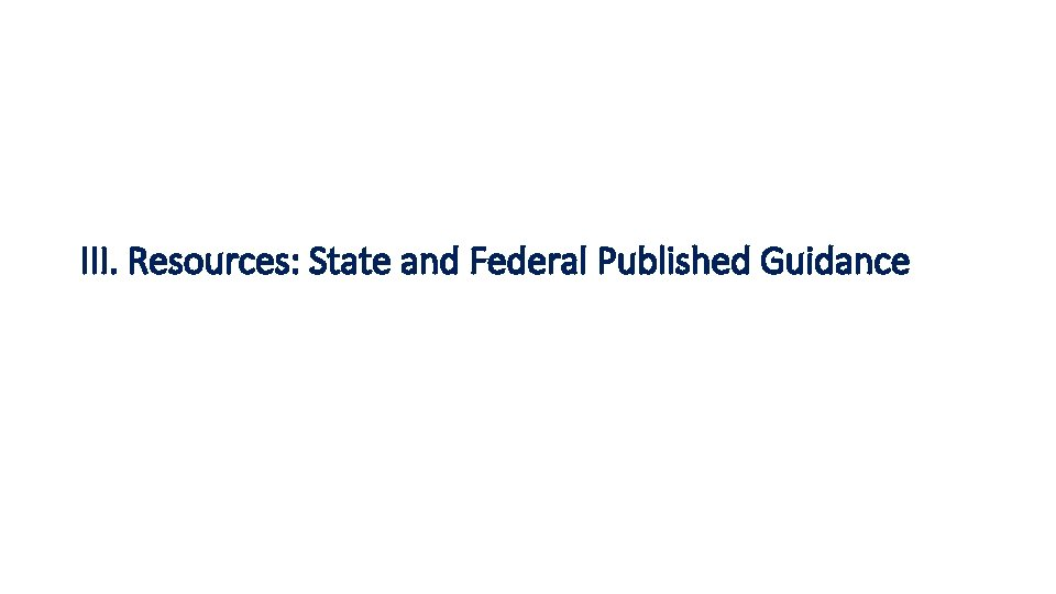 III. Resources: State and Federal Published Guidance