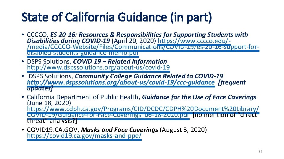State of California Guidance (in part) • CCCCO, ES 20 -16: Resources & Responsibilities