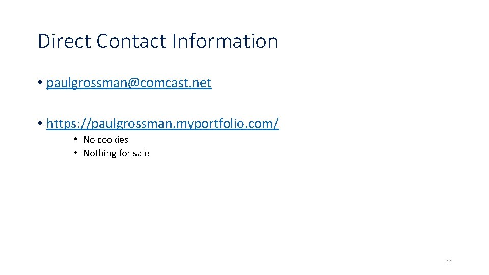 Direct Contact Information • paulgrossman@comcast. net • https: //paulgrossman. myportfolio. com/ • No cookies