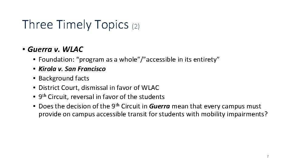 "Three Timely Topics (2) • Guerra v. WLAC • • • Foundation: ""program as"
