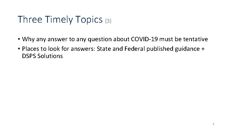 Three Timely Topics (3) • Why answer to any question about COVID-19 must be