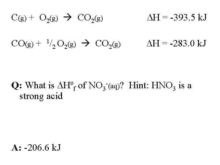 C(g) + O 2(g) CO 2(g) H = -393. 5 k. J CO(g) +