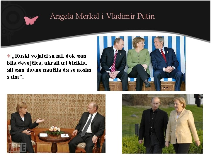 """Angela Merkel i Vladimir Putin ♦ """"Ruski vojnici su mi, dok sam bila devojčica,"""