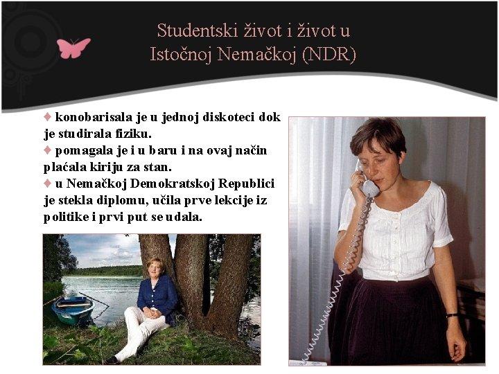 Studentski život u Istočnoj Nemačkoj (NDR) ♦ konobarisala je u jednoj diskoteci dok je