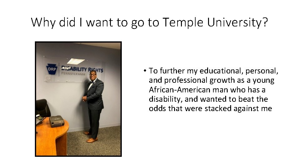 Why did I want to go to Temple University? • To further my educational,