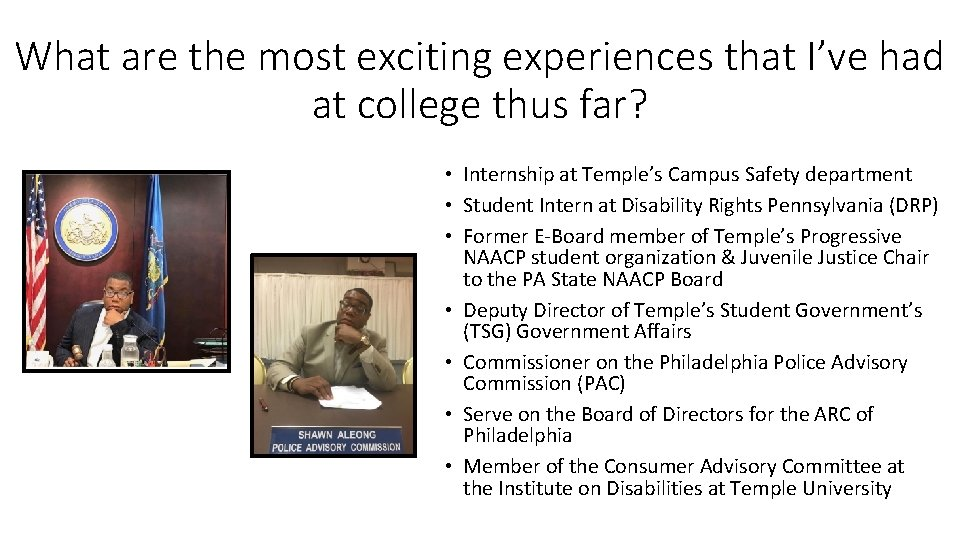 What are the most exciting experiences that I've had at college thus far? •