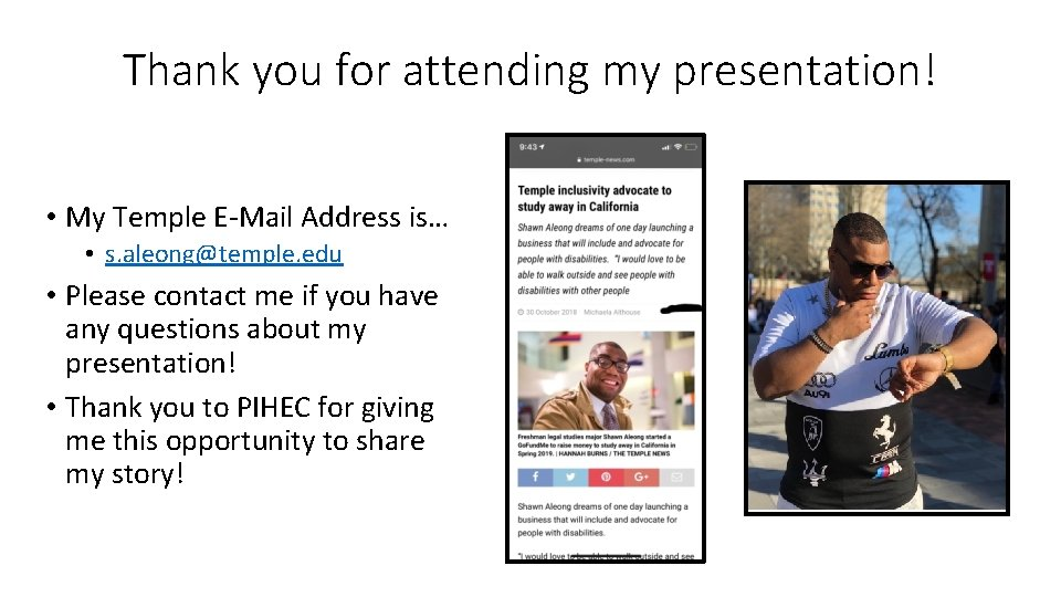 Thank you for attending my presentation! • My Temple E-Mail Address is… • s.