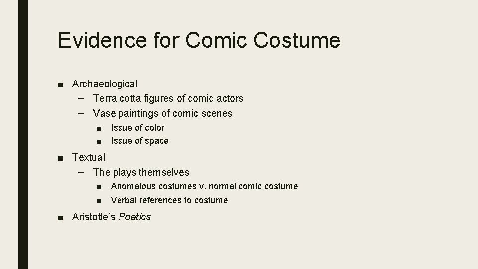 Evidence for Comic Costume ■ Archaeological – Terra cotta figures of comic actors –