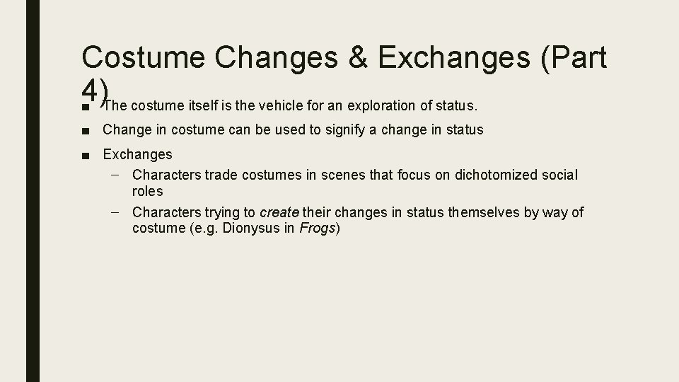 Costume Changes & Exchanges (Part 4) ■ The costume itself is the vehicle for