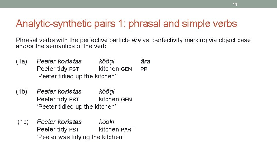 11 Analytic synthetic pairs 1: phrasal and simple verbs Phrasal verbs with the perfective