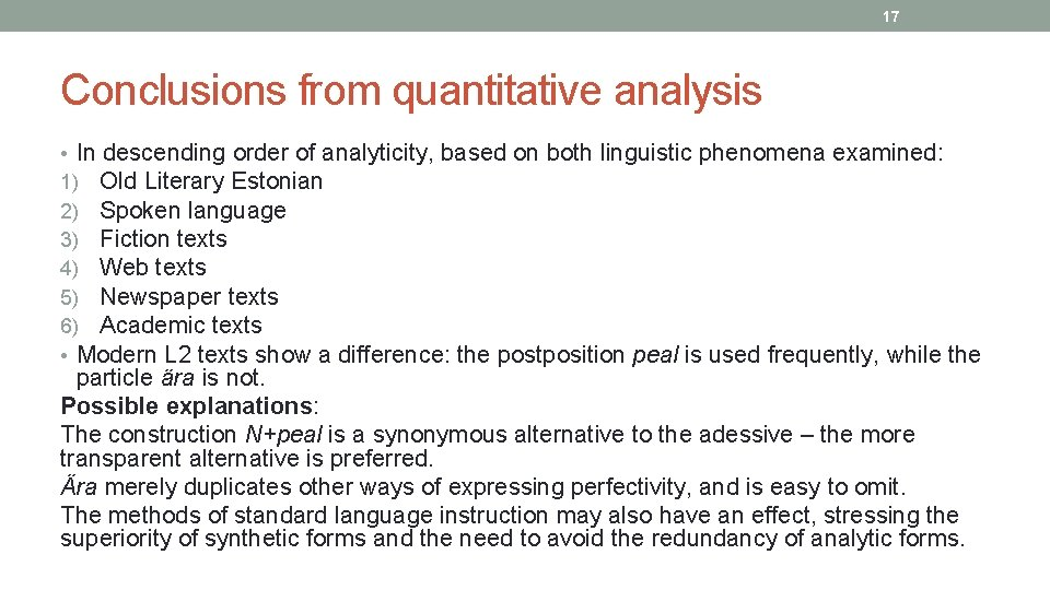 17 Conclusions from quantitative analysis • In descending order of analyticity, based on both