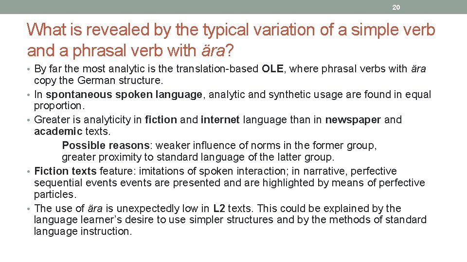 20 What is revealed by the typical variation of a simple verb and a