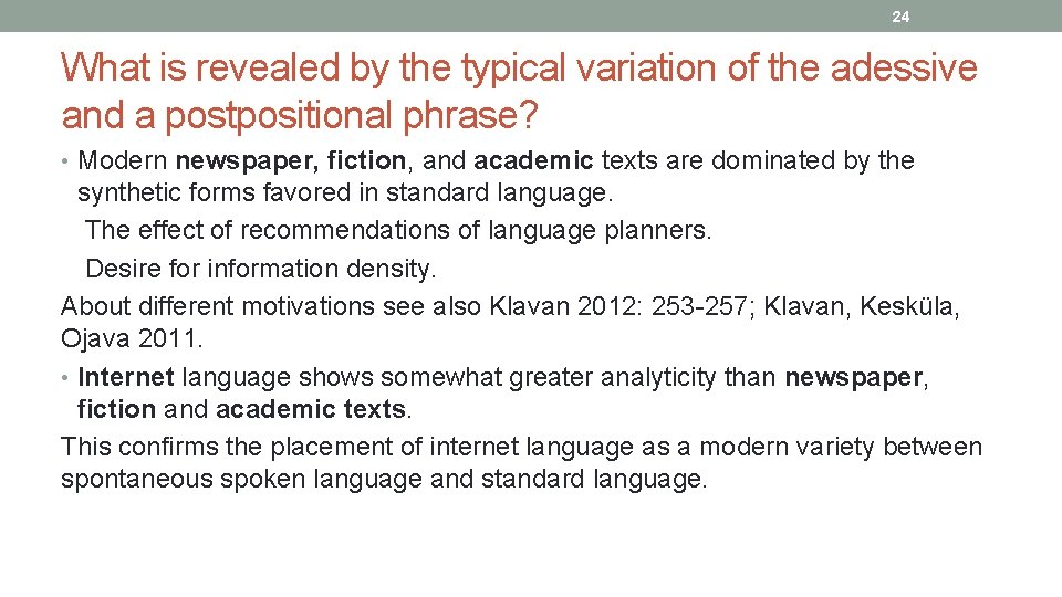 24 What is revealed by the typical variation of the adessive and a postpositional