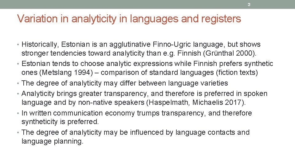 3 Variation in analyticity in languages and registers • Historically, Estonian is an agglutinative