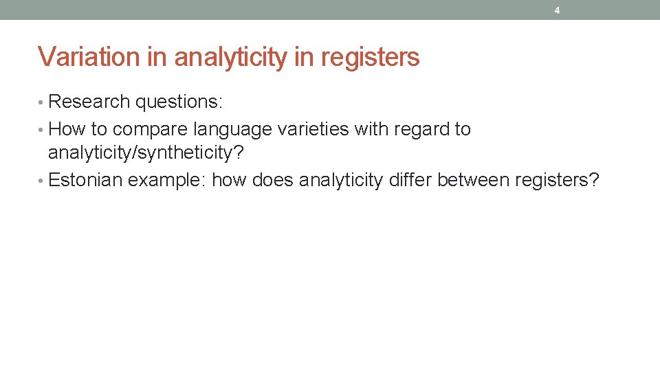 4 Variation in analyticity in registers • Research questions: • How to compare language