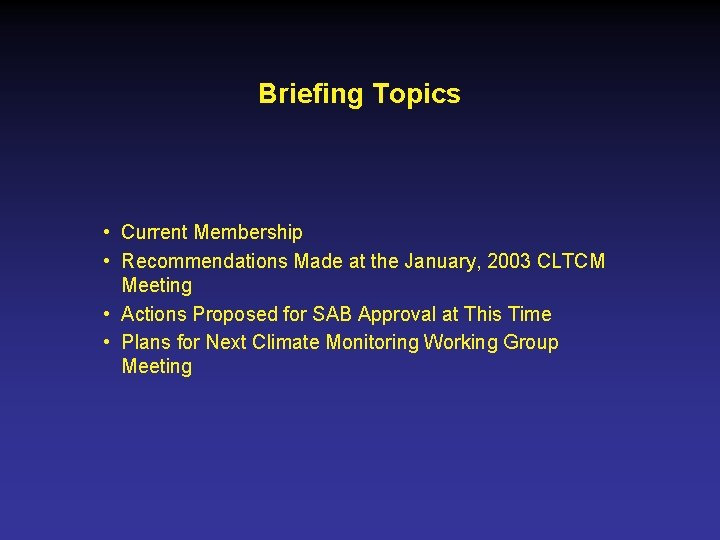 Briefing Topics • Current Membership • Recommendations Made at the January, 2003 CLTCM Meeting