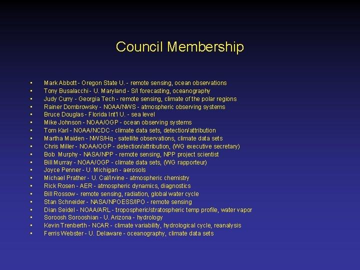 Council Membership • • • • • Mark Abbott - Oregon State U. -