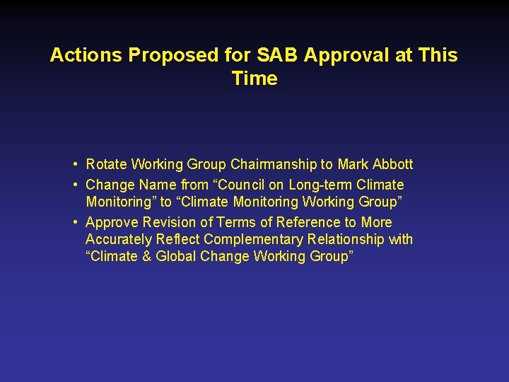 Actions Proposed for SAB Approval at This Time • Rotate Working Group Chairmanship to