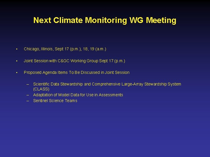 Next Climate Monitoring WG Meeting • Chicago, Illinois, Sept 17 (p. m. ), 18,