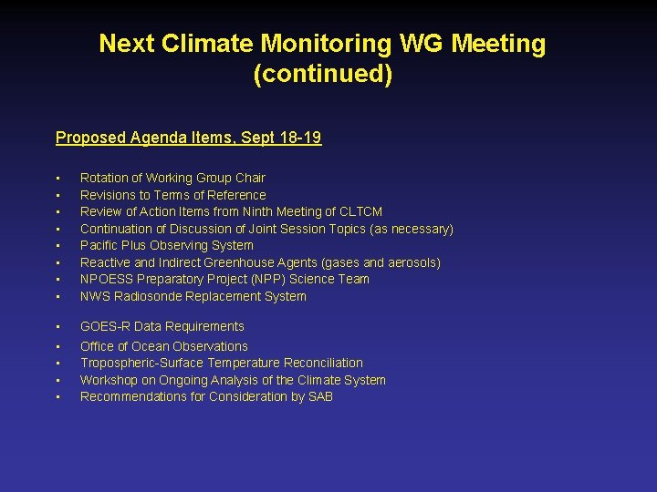 Next Climate Monitoring WG Meeting (continued) Proposed Agenda Items, Sept 18 -19 • •