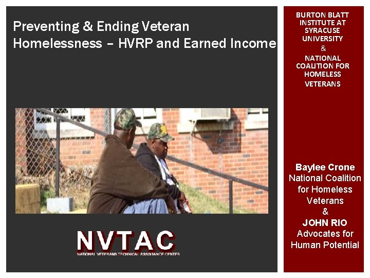 Preventing & Ending Veteran Homelessness – HVRP and Earned Income BURTON BLATT INSTITUTE AT