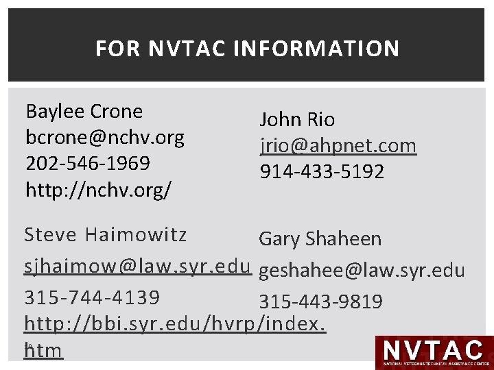 FOR NVTAC INFORMATION Baylee Crone bcrone@nchv. org 202 -546 -1969 http: //nchv. org/ John