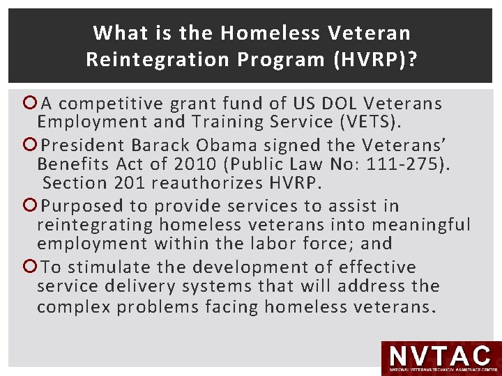 What is the Homeless Veteran Reintegration Program (HVRP)? A competitive grant fund of US
