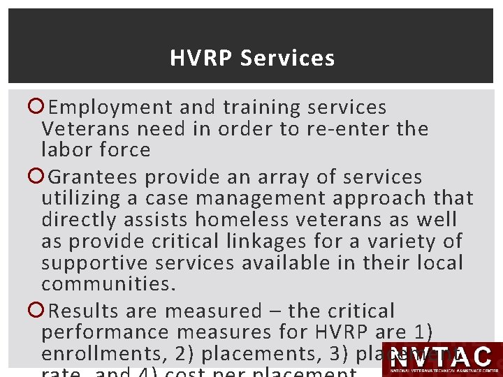 HVRP Services Employment and training services Veterans need in order to re-enter the labor