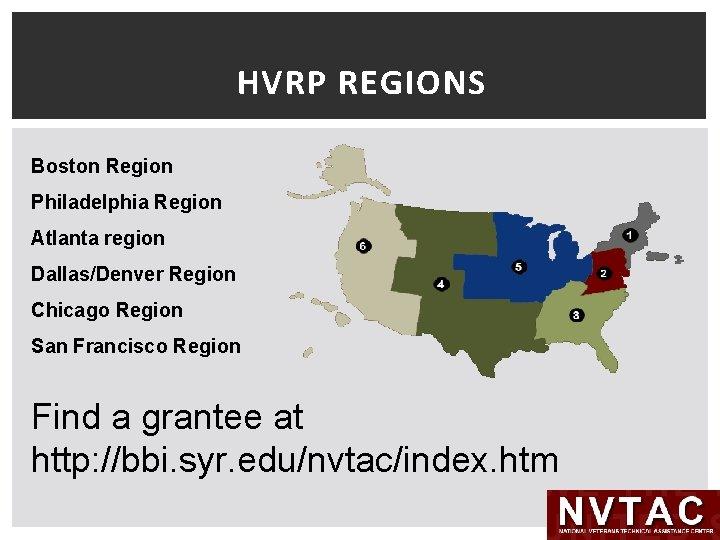 HVRP REGIONS Boston Region Philadelphia Region Atlanta region Dallas/Denver Region Chicago Region San Francisco