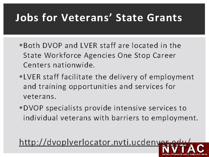 Jobs for Veterans' State Grants § Both DVOP and LVER staff are located in