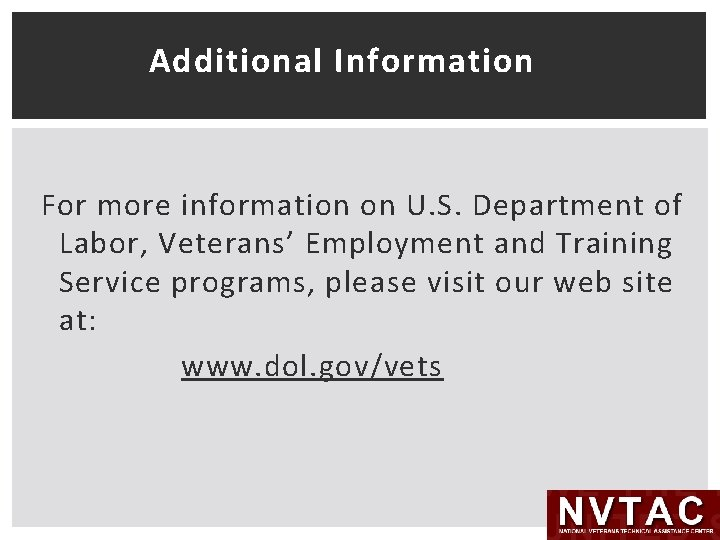 Additional Information For more information on U. S. Department of Labor, Veterans' Employment and