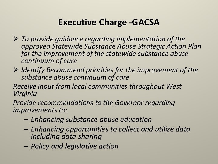 Executive Charge -GACSA Ø To provide guidance regarding implementation of the approved Statewide Substance
