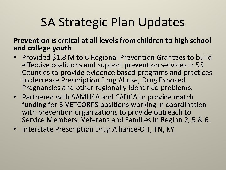 SA Strategic Plan Updates Prevention is critical at all levels from children to high
