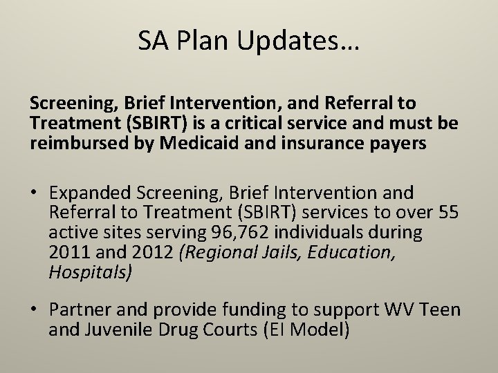 SA Plan Updates… Screening, Brief Intervention, and Referral to Treatment (SBIRT) is a critical